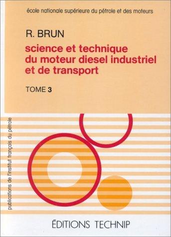 SCIENCE ET TECHNIQUE DU MOTEUR DIESEL INDUSTRIEL ET DE TRANSPORT T3