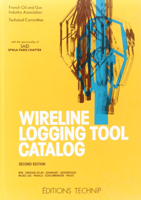 WIRELINE LOGGING TOOL CATALOG