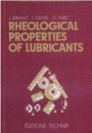 RHEOLOGICAL PROPERTIES OF LUBRICANTS