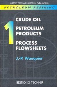 PETROLEUM REFINING, VOL, 1, CRUDE OIL, P