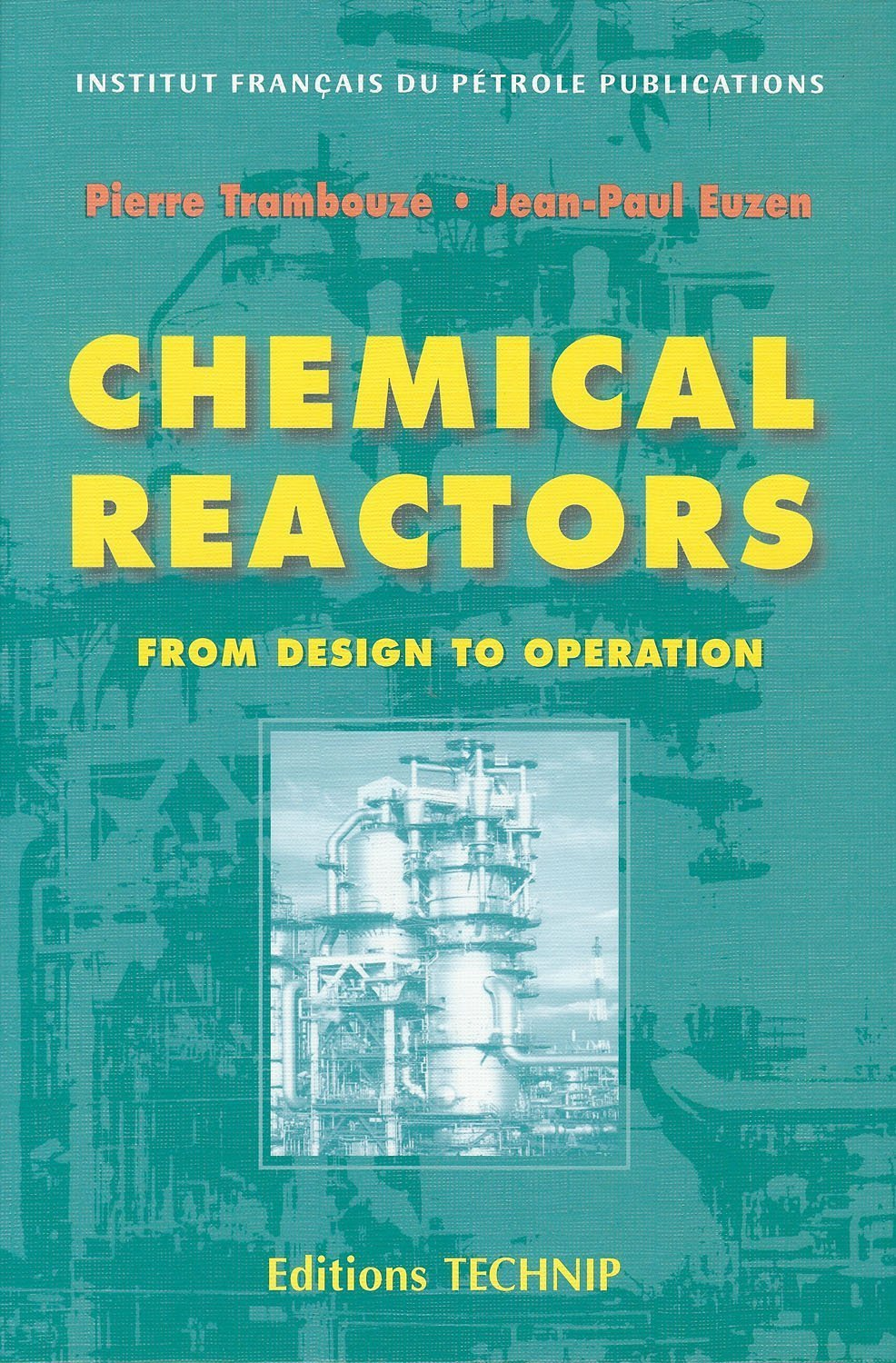 CHEMICAL REACTORS, FROM DESIGN TO OPERAT