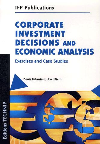 CORPORATE INVESTMENT DECISIONS AND ECONOMIC ANALYSIS