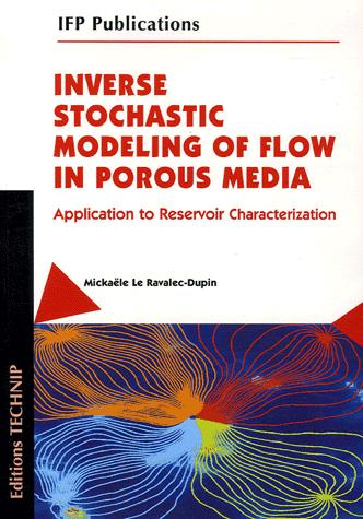 INVERSE STOCHASTIC MODELING OF FLOW IN P