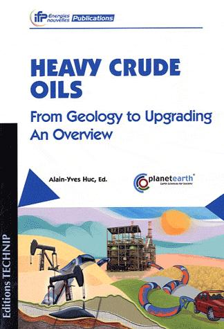 HEAVY CRUDE OILS - FROM GEOLOGY TO UPGRADING AND'OVERVIEW