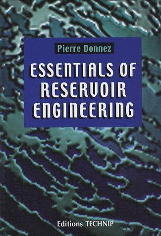 ESSENTIALS OF RESERVOIR ENGINEERING VOLUME 1