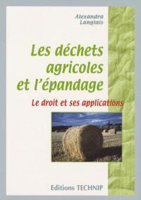 DECHETS AGRICOLES ET L'EPANDAGE - LE DROIT ET SES APPLICATIONS