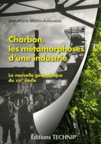 CHARBON - LES METAMORPHOSES D'UNE INDUSTIE