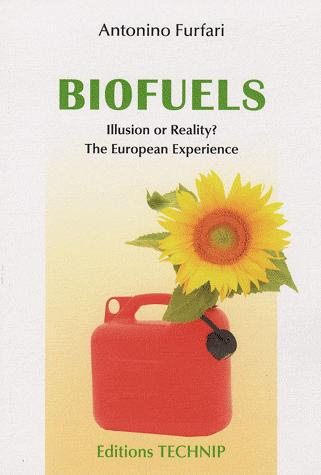 BIOFUELS - ILLUSION OR REALITY ? - THE EUROPEAN EXPERIENCE