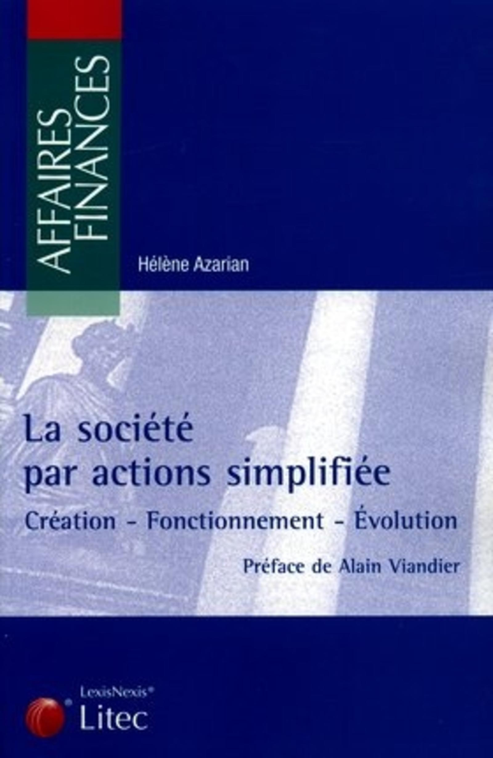 LA SOCIETE PAR ACTIONS SIMPLIFIEE CREATION, FONCTIONNEMENT, EVOLUTION