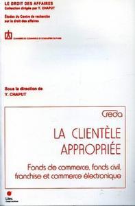 LA CLIENTELE APPROPRIEE - FONDS DE COMMERCE, FONDS CIVIL, FRANCHISE ET COMMERCE ELECTRONIQUE - ETUDE