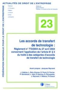 LES ACCORDS DE TRANSFERT DE TECHNOLOGIE - REGLEMENT 772-2004