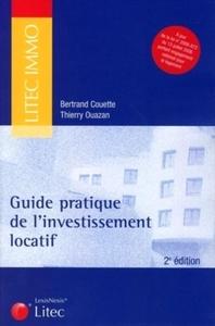 GUIDE PRATIQUE DE L'INVESTISSEMENT LOCATIF - A JOUR DE LA LOI N 2006-872 DU 13 JUILLET 2006 PORTANT