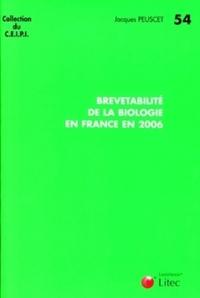 BREVETABILITE DE LA BIOLOGIE EN FRANCE EN 2006