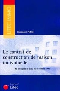 LE CONTRAT DE CONSTRUCTION DE MAISON INDIVIDUELLE - 15 ANS APRES LA LOI DU 19 DECEMBRE 1990