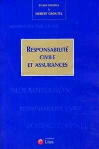 RESPONSABILITE CIVILE ET ASSURANCES - ETUDES OFFERTES A HUBERT GROUTEL