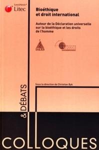 BIOETHIQUE ET DROIT INTERNATIONAL - AUTOUR DE LA DECLARATION UNIVERSELLE SUR LA BIOETIQUE ET LES DRO