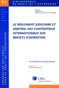 LE REGLEMENT JUDICIAIRE ET ARBITRAL DES CONTENTIEUX INTERNATIONAUX SUR BREVETS D'INVENTION