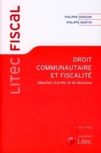 DROIT COMMUNAUTAIRE ET FISCALITE - SELECTION D'ARRETS ET DE DECISIONS