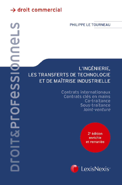 L'INGENIERIE, LES TRANSFERTS DE TECHNOLOGIE ET DE MAITRISE INDUSTRIELLE - CONTRATS INTERNATIONAUX. C