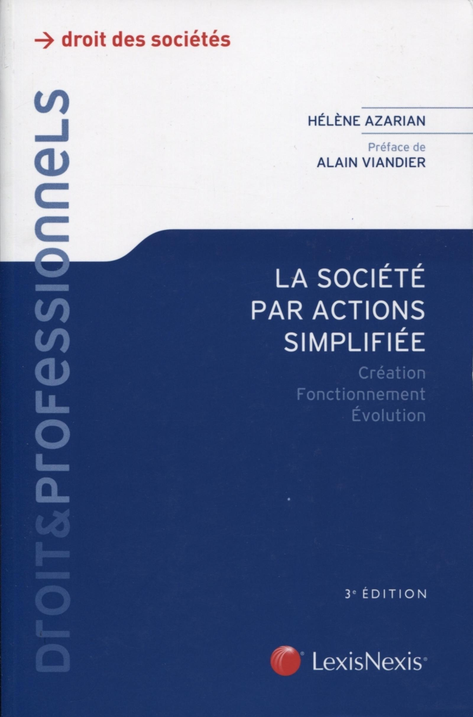 LA SOCIETE PAR ACTIONS SIMPLIFIEE - CREATION FONCTIONNEMENT EVOLUTION - CREATION - FONCTIONNEMENT -