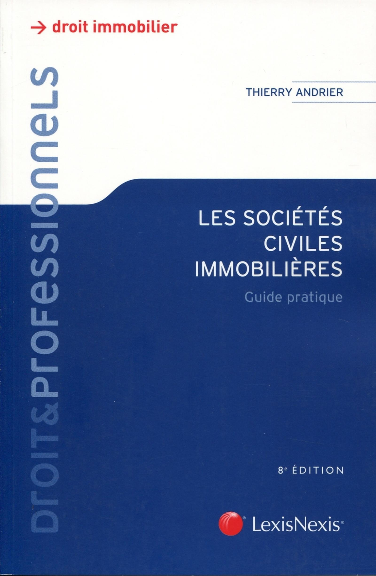 LES SOCIETES CIVILES IMMOBILIERES. GUIDE PRATIQUE - LE GUIDE.