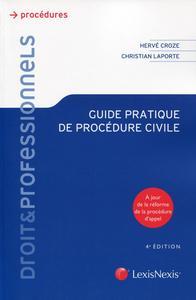 GUIDE PRATIQUE DE PROCEDURE CIVILE - A JOUR DE LA REFORME DE LA PROCEDURE D'APPEL.
