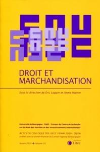 DROIT ET MARCHANDISATION - ACTES DU COLLOQUE DES 18 ET 19 MAI 2009 - DIJON.