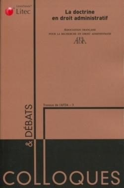 LA DOCTRINE EN DROIT ADMINISTRATIF - TRAVAUX DE L'AFDA - 3.
