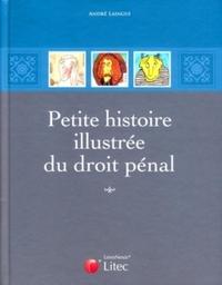 PETITE HISTOIRE ILLUSTREE DU DROIT PENAL