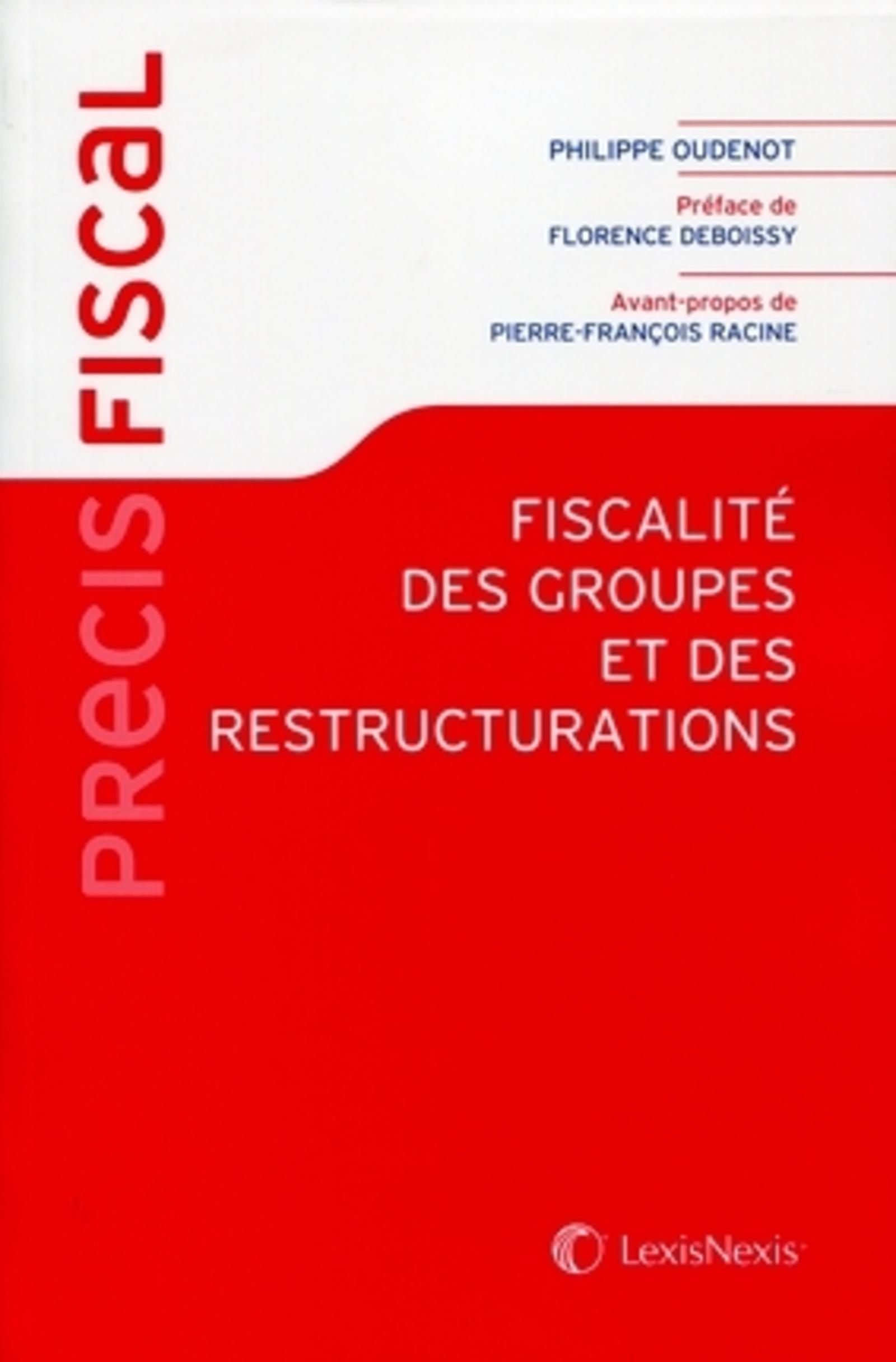 FISCALITE DES GROUPES ET DES RESTRUCTURATIONS