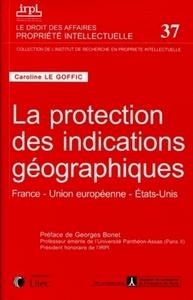 LA PROTECTION DES INDICATIONS GEOGRAPHIQUES - N  37 - FRANCE - EUROPE - ETATS-UNIS.