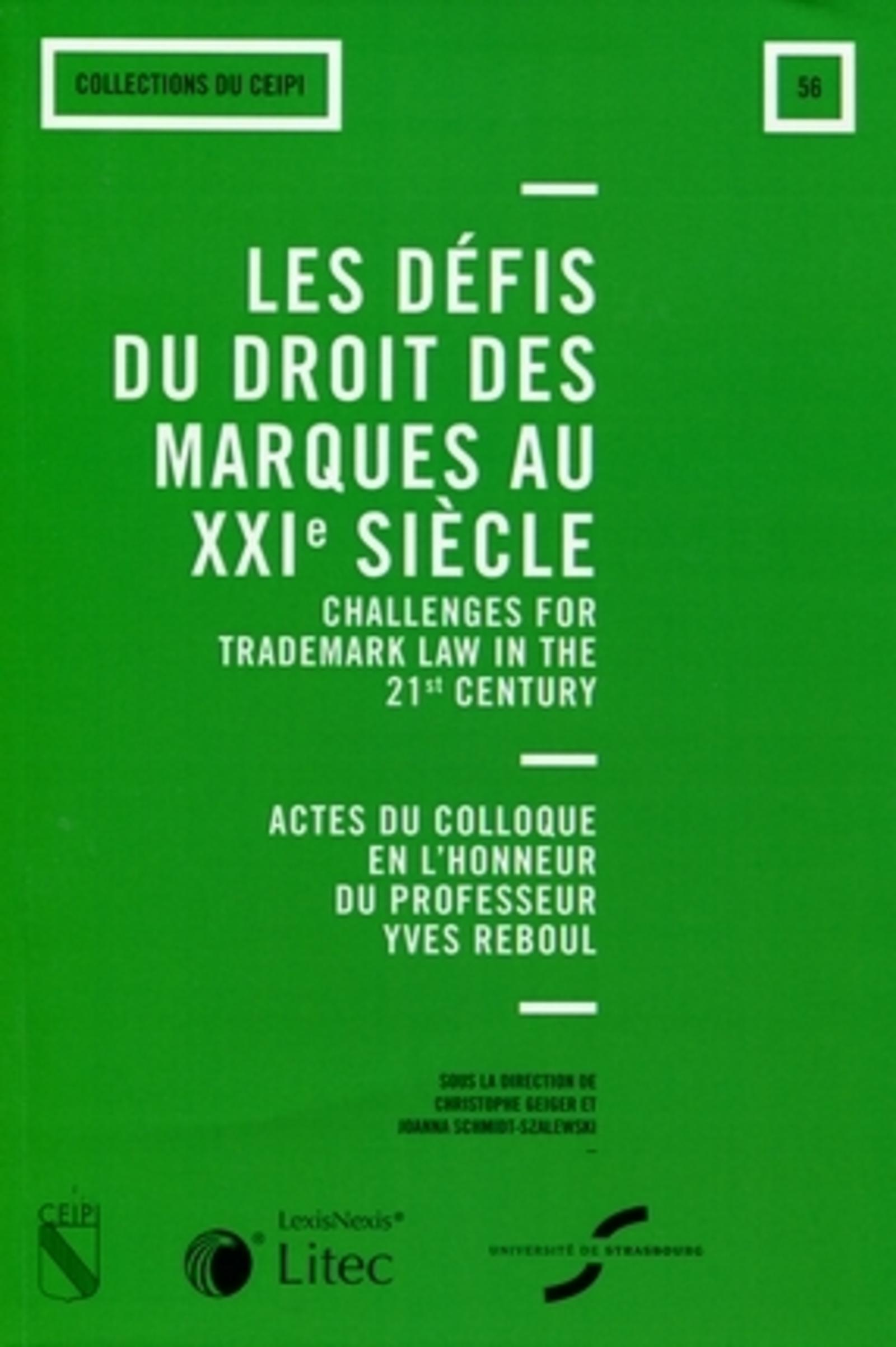 LES DEFIS DU DROIT DES MARQUES AU XXIEME SIECLE - ACTES DU COLLOQUE EN L'HONNEUR DE PROFESSEUR YVES