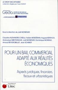 POUR UN BAIL COMMERCIAL ADAPTE AUX REALITES ECONOMIQUES - ASPECTS JURIDIQUES, FINANCIERS, FISCAUX ET