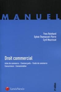 DROIT COMMERCIAL - ACTES DE COMMERCE - COMMERCANTS - FONDS DE COMMERCE - CONCURRENCE - CONSOMMATION