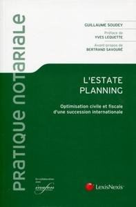 L'ESTATE PLANNING - OPTIMISATION CIVILE ET FISCALE D'UNE SUCCESSION INTERNATIONALE