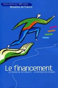 LE FINANCEMENT - LES MOYENS DE SES PROJETS - LA MAITRISE DES RISQUES. CANNES 5-8 JUIN 2011 - 107EME