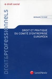 DROIT ET PRATIQUE DU COMITE D'ENTREPRISE EUROPEEN - DROIT SOCIAL.