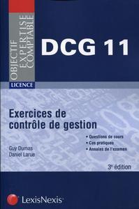 EXERCICES DE CONTROLE DE GESTION - DCG11 - LICENCE. QUESTIONS DE COURS. CAS PRATIQUES. ANNALES DE L'