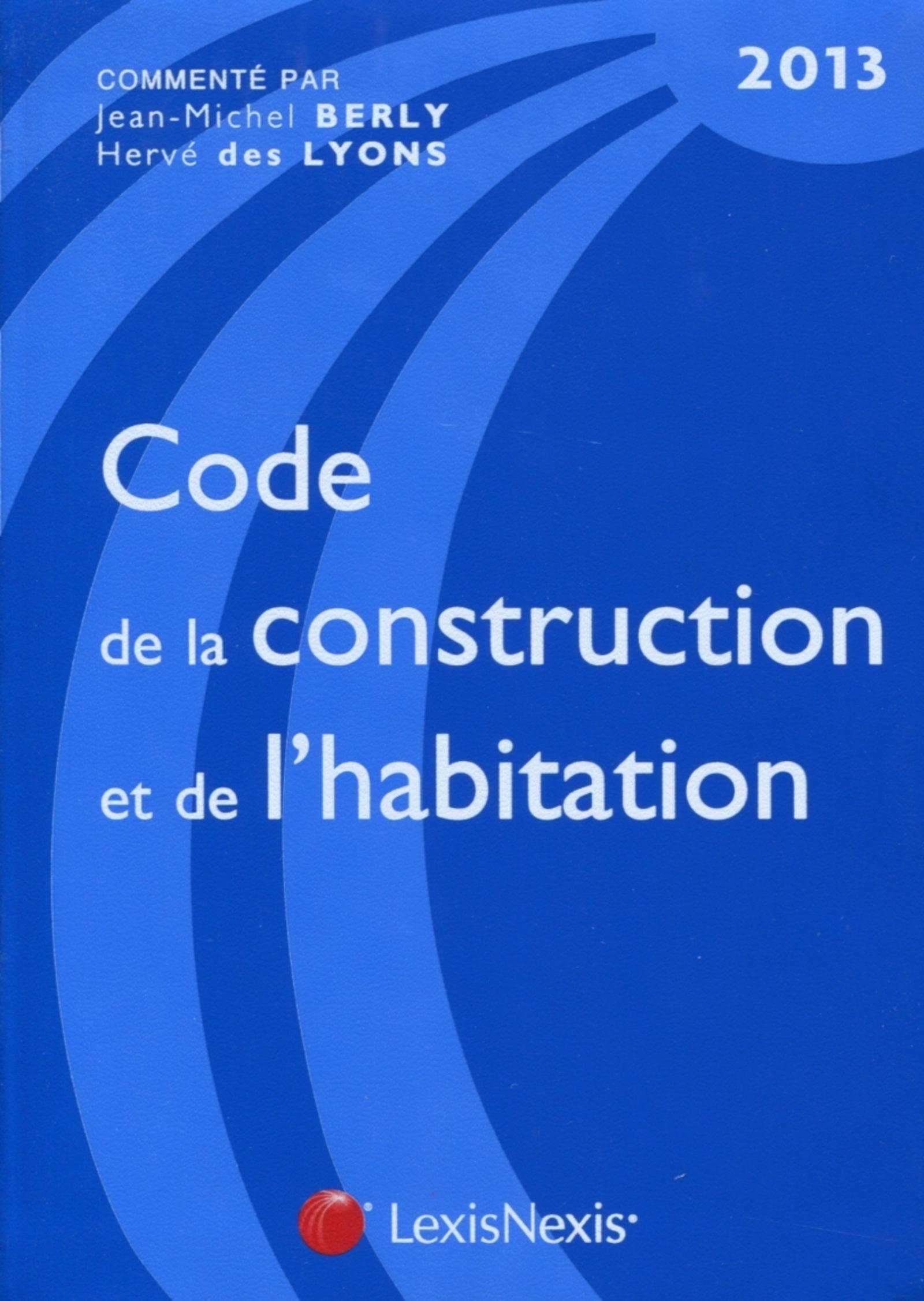 CODE DE LA CONSTRUCTION ET DE L'HABITATION 2013