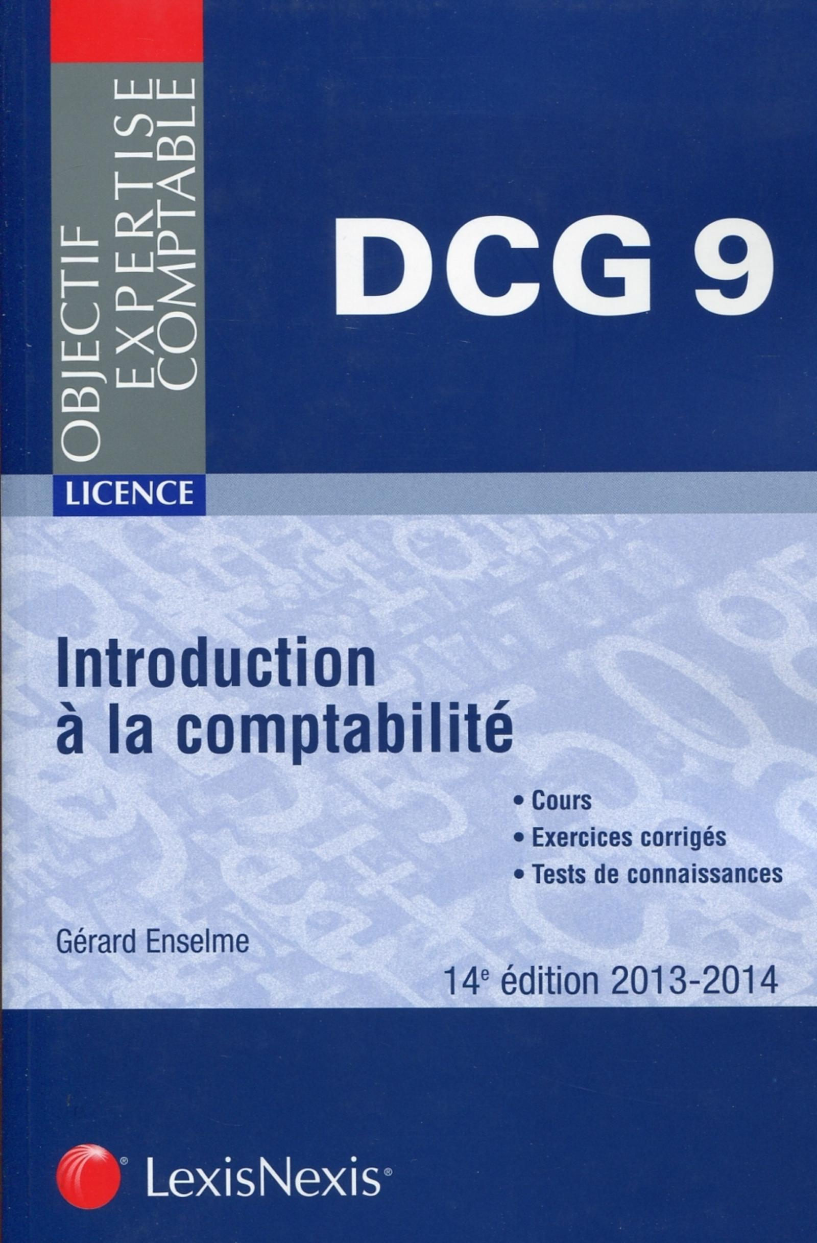 INTRODUCTION A LA COMPTABILITE 2013-2014. LICENCE-DCG 9. COURS, EXERCICES CORRIG