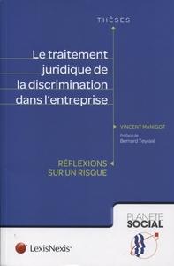 LE TRAITEMENT JURIDIQUE DE LA DISCRIMINATION DANS L'ENTREPRISE - REFLEXION SUR UN RISQUE.