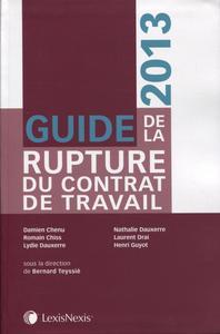 GUIDE DE LA RUPTURE DU CONTRAT DE TRAVAIL 2013