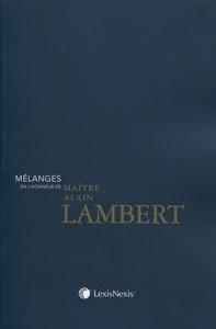 MELANGES EN L'HONNEUR DE MAITRE ALAIN LAMBERT