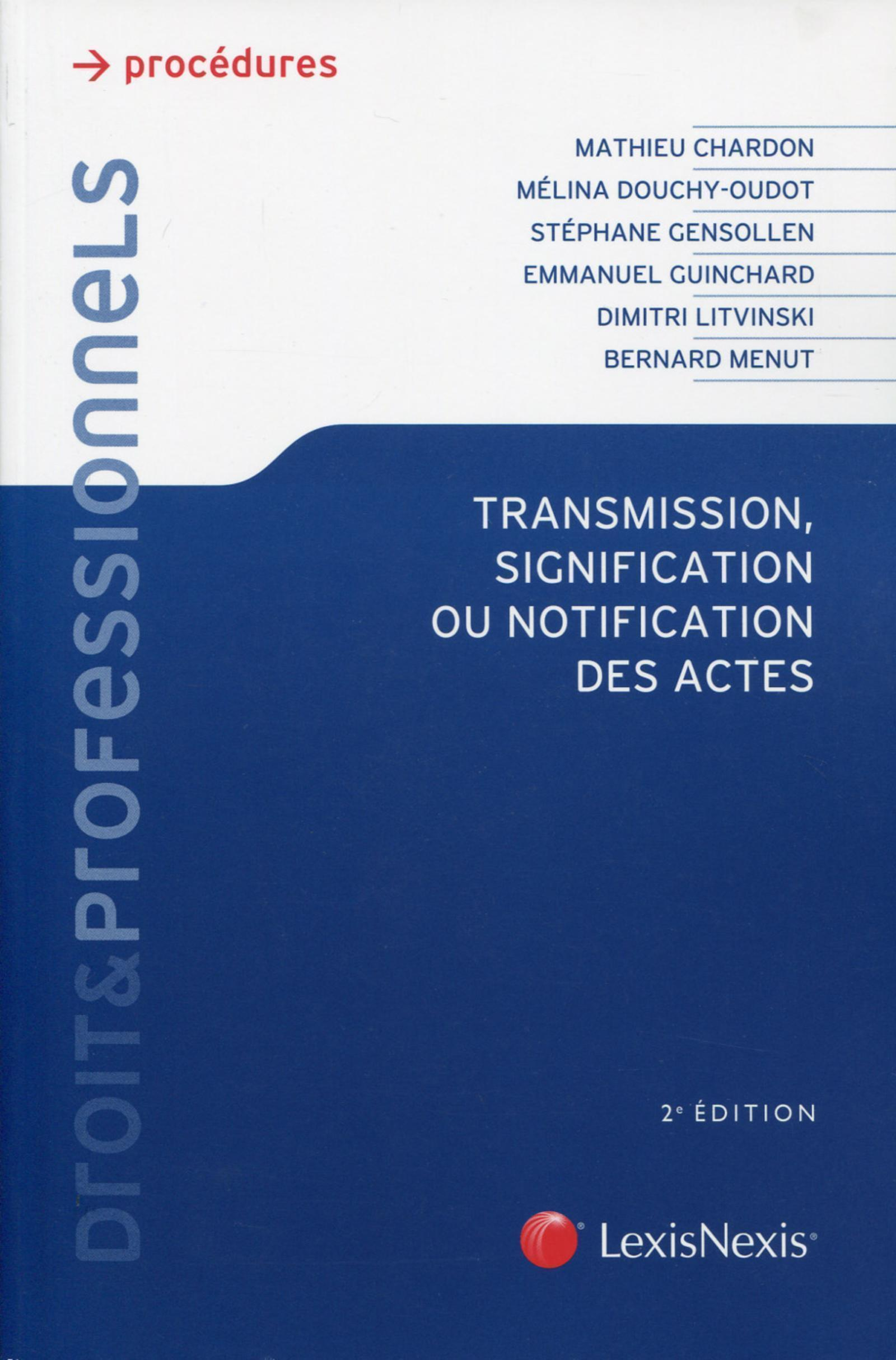 TRANSMISSION, SIGNIFICATION OU NOTIFICATION DES ACTES