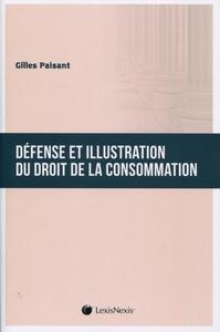 DEFENSE ET ILLUSTRATION DU DROIT DE LA CONSOMMATION