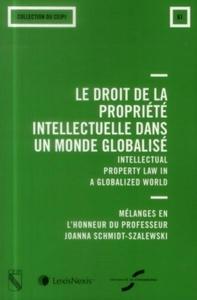 LE DROIT DE LA PROPRIETE INTELLECTUELLE DANS UN MONDE GLOBALISE - N 61 - INTELLECTUAL PROPERTY LAW I