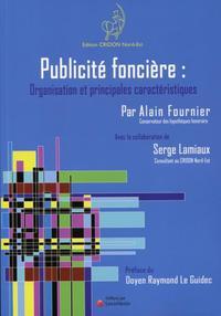 PUBLICITE FONCIERE : ORGANISATION ET PRINCIPALES CARACTERISTIQUES - 2E EDITION - REMPLACE LE 9782952