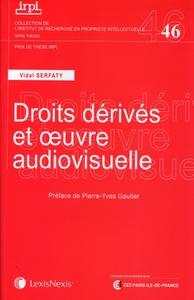LES DROITS DERIVES DE L'OEUVRE AUDIOVISUELLE