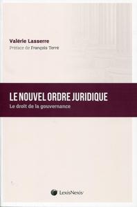 LE NOUVEL ORDRE JURIDIQUE - LE DROIT DE LA GOUVERNANCE.