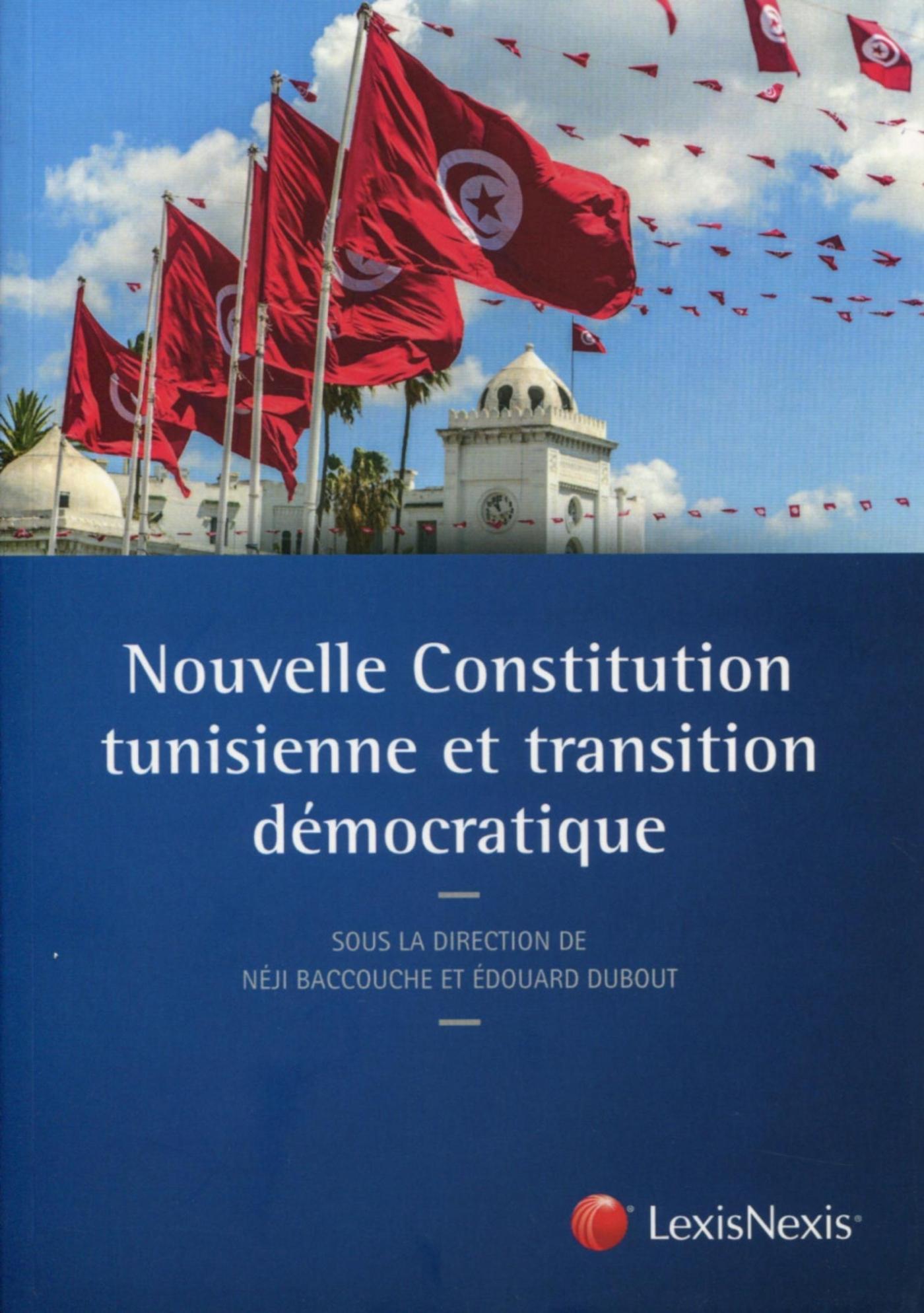 NOUVELLE CONSTITUTION TUNISIENNE ET TRANSITION DEMOCRATIQUE